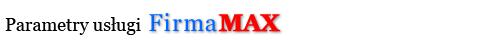 Parametry usługi FirmaMAX