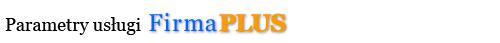 Parametry usługi FirmaPLUS
